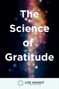 The science of gratitude pinterest graphic representing how our Hinsdale counselors can help you understand what gratitude is and how it can help you.