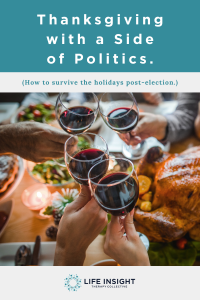 Thanksgiving with a side of politics pinterest graphic representing how our Hinsdale therapists can help you through the holidays.