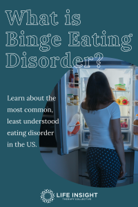 Graphic for Pinterest of binge eating, when looking for eating disorder treatment Hinsdale.